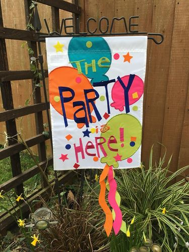 "The Party is Here! Garden Flag 12""x18"""
